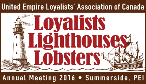 Loyalists, Lighthouses, Lobsters - 2016 UELAC AGM and Conference